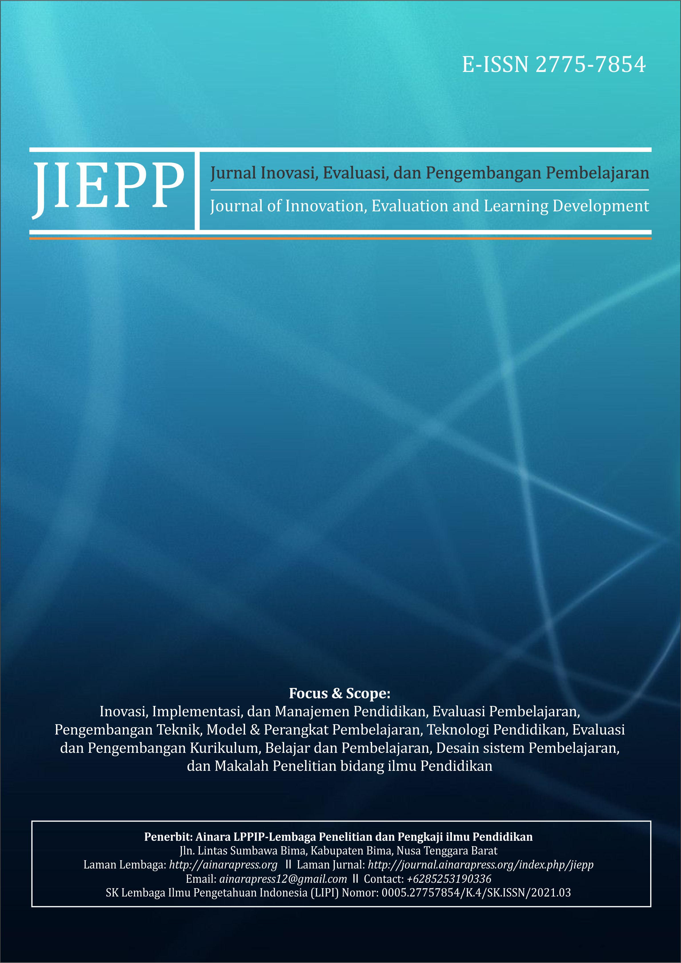 View Vol. 1 No. 1 (2021): Jurnal Inovasi, Evaluasi dan Pengembangan Pembelajaran (JIEPP)